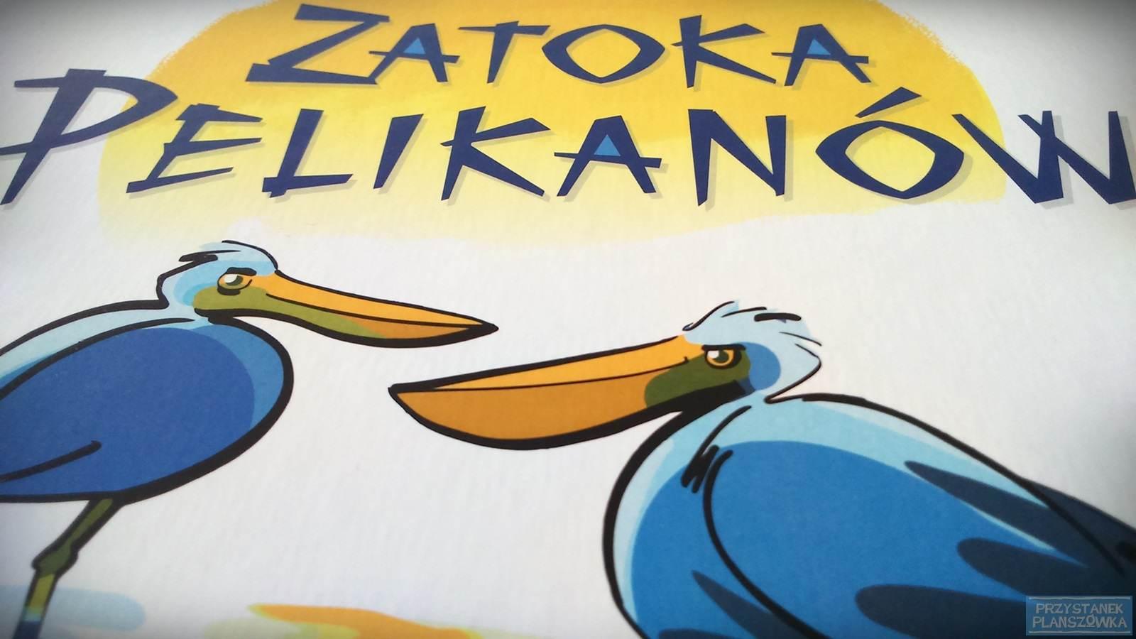 Zatoka Pelikanów / fot. Przystanek Planszówka